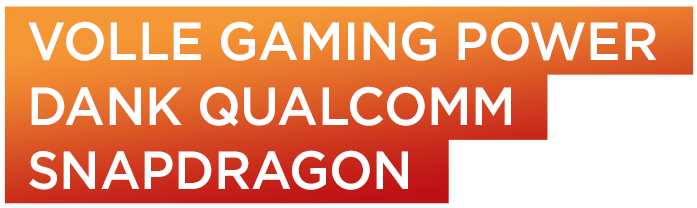 Volle Gaming-Power dann Qualcomm Snapdragon